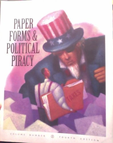 Paper Forms and Political Piracy, 4TH ED.: John Gliha