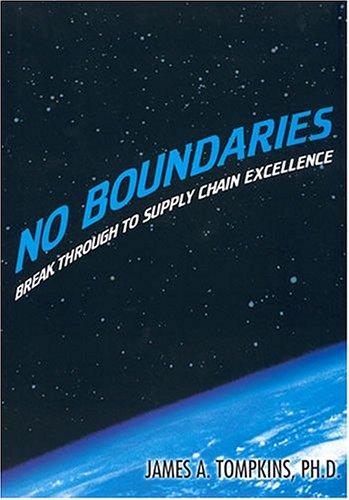 No Boundaries: Break Through to Supply Chain: Tompkins, James A.