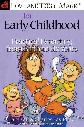 9781930429000: Love and Logic Magic for Early Childhood: Practical Parenting From Birth to Six Years