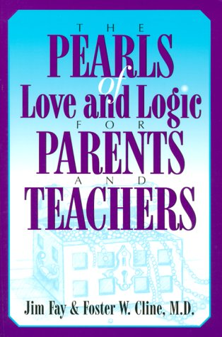 9781930429017: The Pearls of Love and Logic for Parents and Teachers