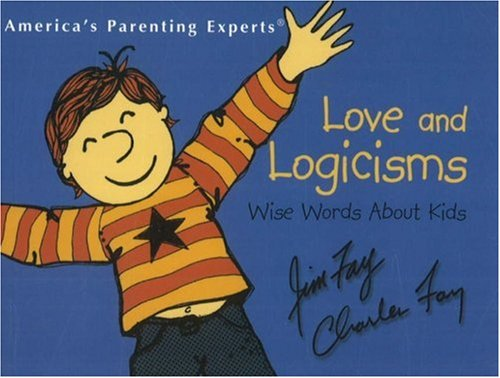 9781930429147: Love and Logicisms: Wise Words About Kids