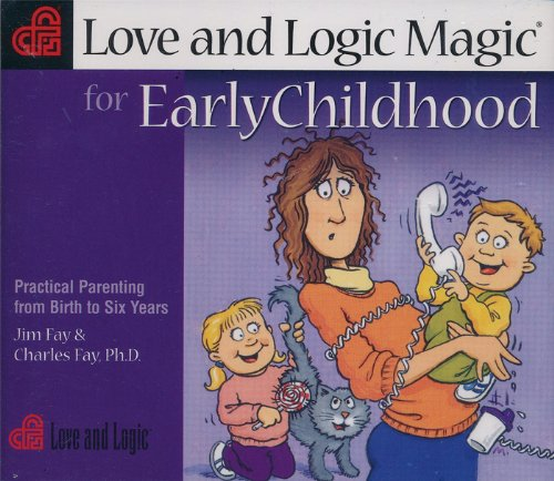 9781930429161: Love and Logic Magic for Early Childhood: Practical Parenting from Birth to Six Years