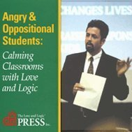 9781930429369: Angry and Oppositional Students: Calming Classrooms with Love and Logic (3 CD Set...198 Minutes)