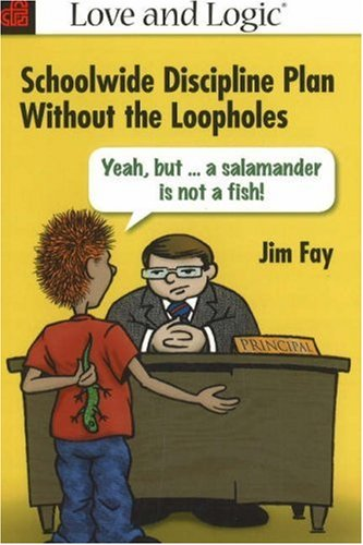 Schoolwide Discipline Plan Without the Loopholes: Yeah,: Jim Fay
