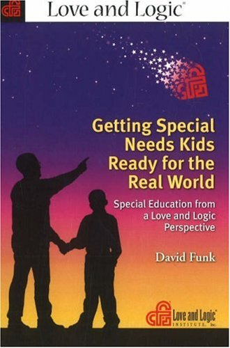 9781930429789: Getting Special Needs Kids Ready for the Real World: Special Education from a Love and Logic Perspective