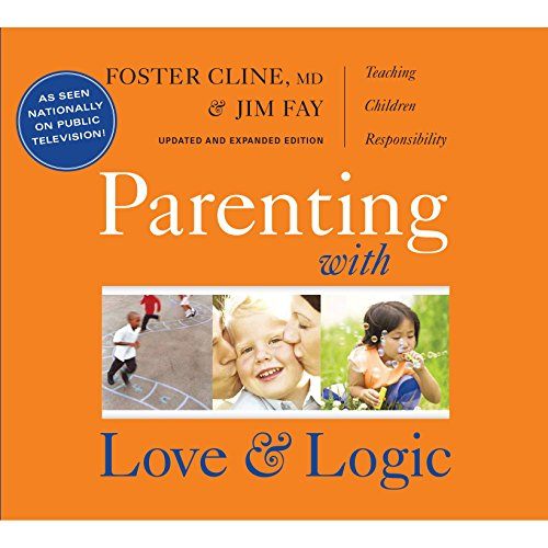 9781930429864: Parenting with Love and Logic - Teaching Children Responsibility