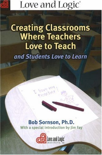 9781930429871: Creating Classrooms Where Teachers Love to Teach and Students Love to Learn