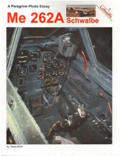 Me 262A Schwalbe Luftwaffe 1: A Peregrine Photo Essay: Muth, Steve