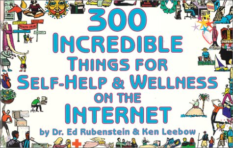 9781930435001: 300 Incredible Things for Self-Help and Wellness on the Internet (Incredible Internet Book Series)