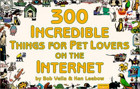 9781930435032: 300 Incredible Things for Pet Lovers on the Internet (Incredible Internet Book Series)
