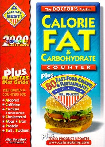 9781930448018: The Doctor's Pocket Calorie, Fat & Carbohydrate Counter : Plus 80 Fast-Food Chains and Restaurants (2001 Edition)