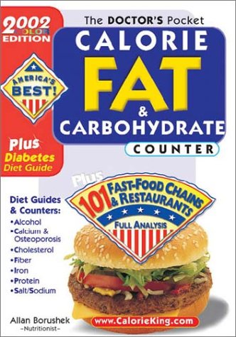9781930448049: The Doctors Pocket Calorie, Fat & Carbohydrate Counter: 2002 Edition, Plus 101 Fast Food Chains and Restaurants