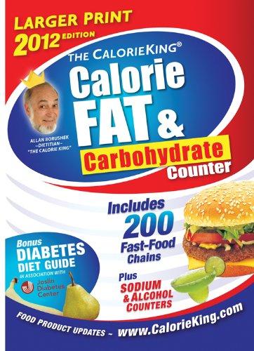 9781930448384: The CalorieKing Calorie, Fat, & Carbohydrate Counter 2012 Larger Print Edition (Calorieking Calorie, Fat & Carbohydrate Counter (Larger Print Edition))