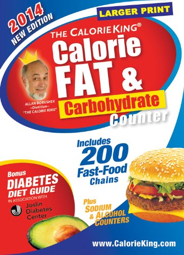 The CalorieKing Calorie, Fat & Carbohydrate Counter 2014: Larger Print Edition (Calorieking Calorie,