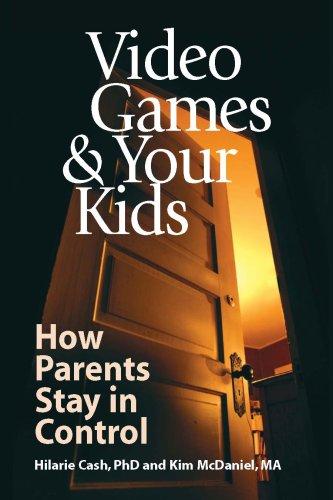 Video Games & Your Kids: How Parents: Cash, Hilarie; McDaniel,
