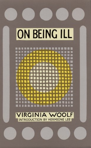 On Being Ill (9781930464063) by Virginia Woolf