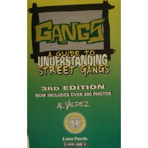 GANGS: A Guide to Understanding Street Gangs: A. L. Valdez,