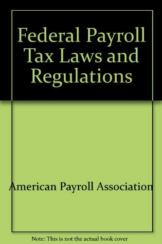 9781930471788: Federal Payroll Tax Laws and Regulations