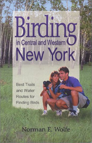 9781930480001: Birding in Central & Western New York : Best Trails & Water Routes for Finding Birds