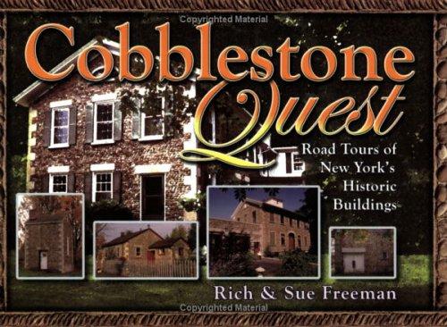 Cobblestone Quest: Road Tours of New York's Historic Buildings: Rich Freeman; Sue Freeman