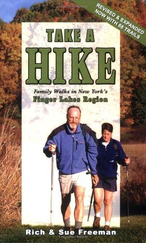 Take A Hike - Family Walks in New York's Finger Lakes Region: Rich Freeman; Sue Freeman