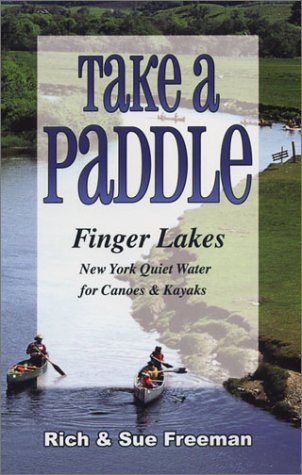 9781930480247: Take a Paddle: Finger Lakes New York Quiet Water for Canoes & Kayaks