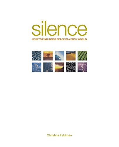 Silence: How to Find Inner Peace in a Busy World (1930485034) by Christina Feldman