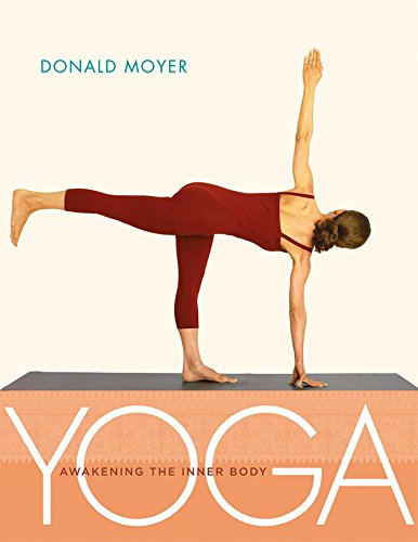 Yoga: Awakening the Inner Body: Donald Moyer