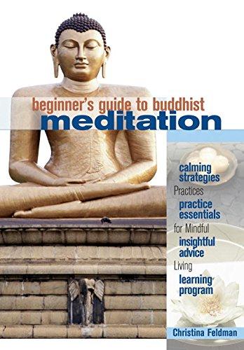 Beginner's Guide to Buddhist Meditation: Practices for Mindful Living: Christina Feldman