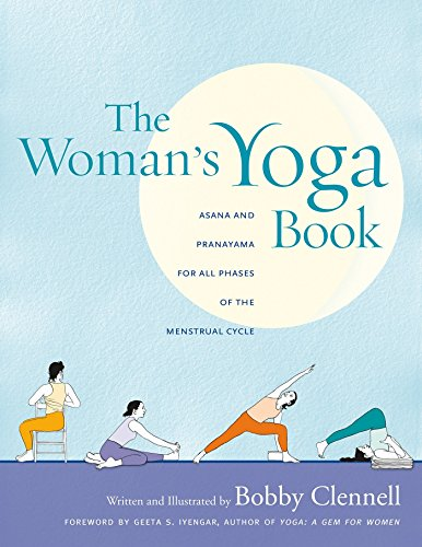 The Woman?S Yoga Book: Asana And Pranayama For All Phases Of The Menstrual Cycle