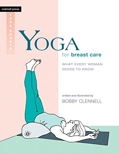 9781930485334: Yoga for Breast Care: What Every Woman Needs to Know (Rodmell Press Yoga Shorts)
