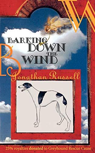 9781930493094: Barking Down The Wind