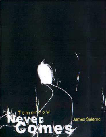 Tomorrow Never Comes: Salerno, James