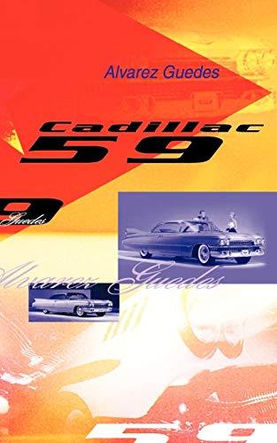Cadillac 59 (Spanish Edition): Alvarez Guedes
