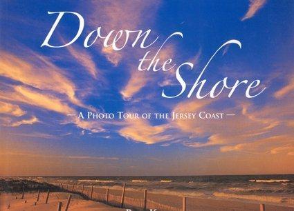 Down The Shore: A Photo Tour of the Jersey Coast: Bob Krist