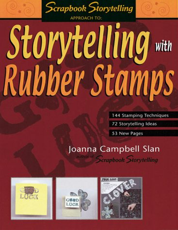 Storytelling with Rubber Stamps (Scrapbook Storytelling): Slan, Joanna Campbell;