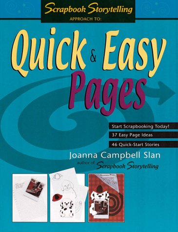 9781930500020: Quick & Easy Pages (Scrapbook Storytelling)