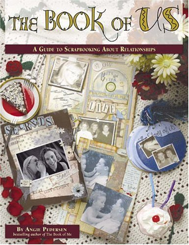 9781930500174: The Book of Us: A Guide to Scrapbooking About Relationships