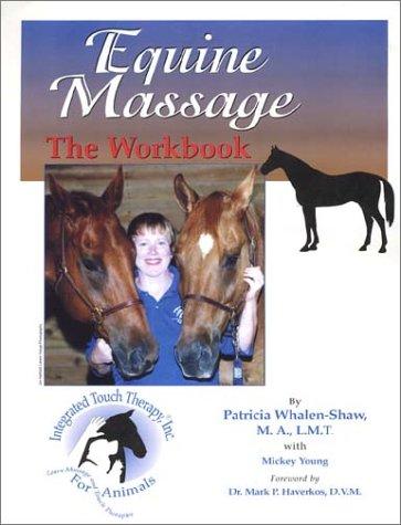 Equine Massage : The Workbook: Patricia Whalen-Shaw