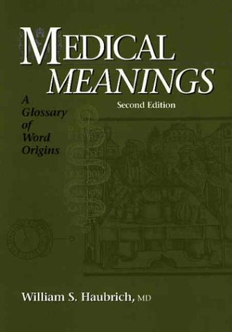 9781930513495: Medical Meanings: A Glossary of Word Origins, Second Edition