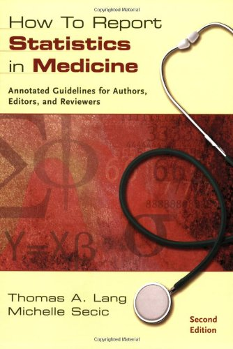 9781930513693: How to Report Statistics in Medicine: Annotated Guidelines for Authors, Editors, and Reviewers
