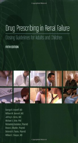 9781930513761: Drug Prescribing in Renal Failure: Dosing Guidelines for Adults and Children