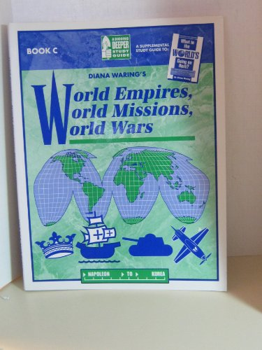 9781930514126: World Empires, World Missions, World Wars : A Digging Deeper Study Guide Book C