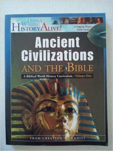 9781930514270: Ancient Civilizations And The Bible (A Biblical World History Curriculum, From Creation To Christ -