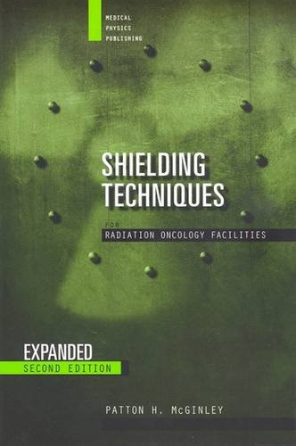 Shielding Techniques for Radiation Oncology Facilities: Patton H. McGinley