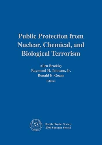 9781930524231: Public Protection from Nuclear, Chemical, and Biological Terrorism: Health Physics Society 2004 Summer School