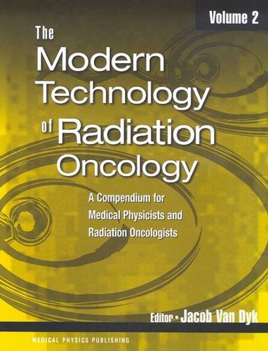 9781930524262: Modern Technology of Radiation Oncology: A Compendium for Medical Physicists and Radiation Oncologists (The Modern Technology of Radiation Oncology)