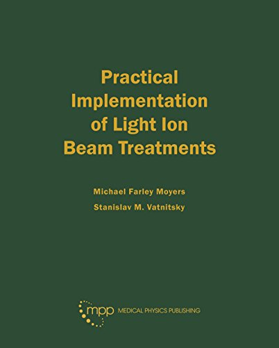9781930524552: Practical Implementation of Light Ion Beam Treatments
