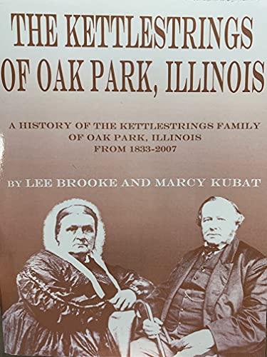 9781930532106: The Kettlestrings of Oak Park, Illinois