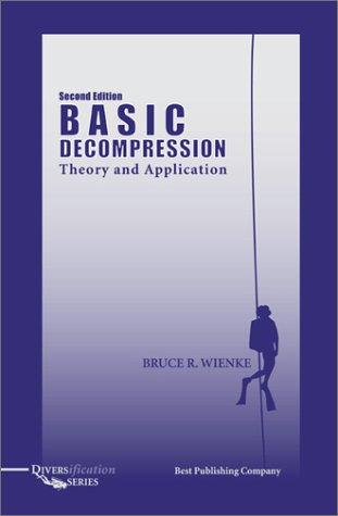 Basic Decompression Theory and Application, Second Edition: Wienke, Bruce R.